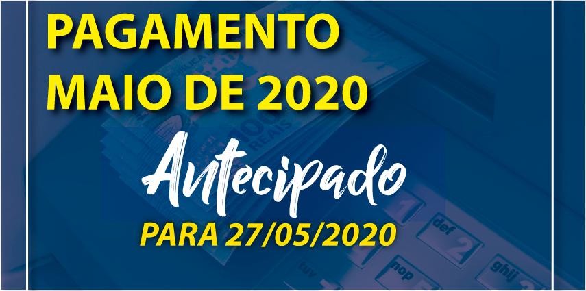 Antecipação de Pagamento de Maio 2020