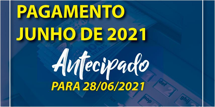Antecipação de Pagamento de Junho 2021