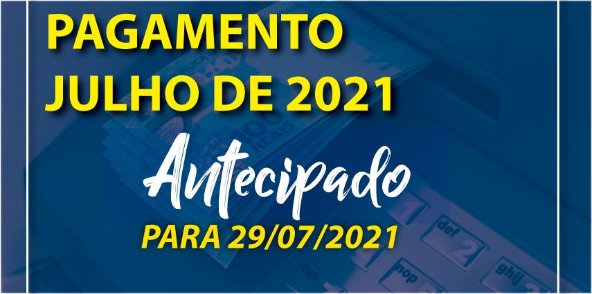 Antecipação de Pagamento de Julho 2021