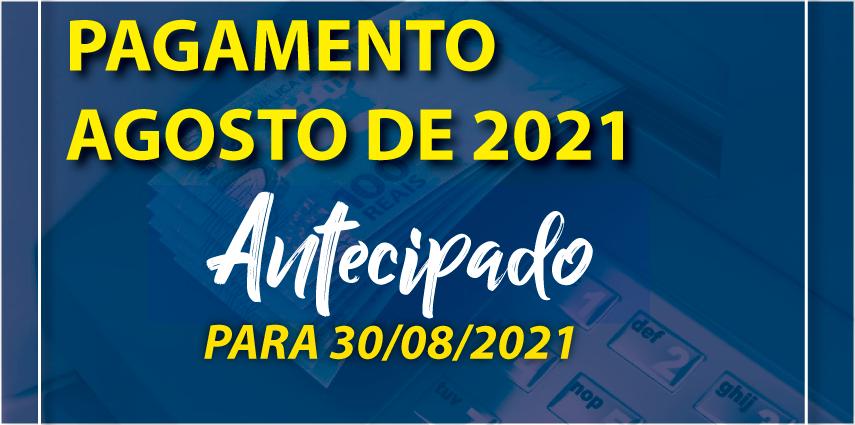 Antecipação de Pagamento de Agosto 2021